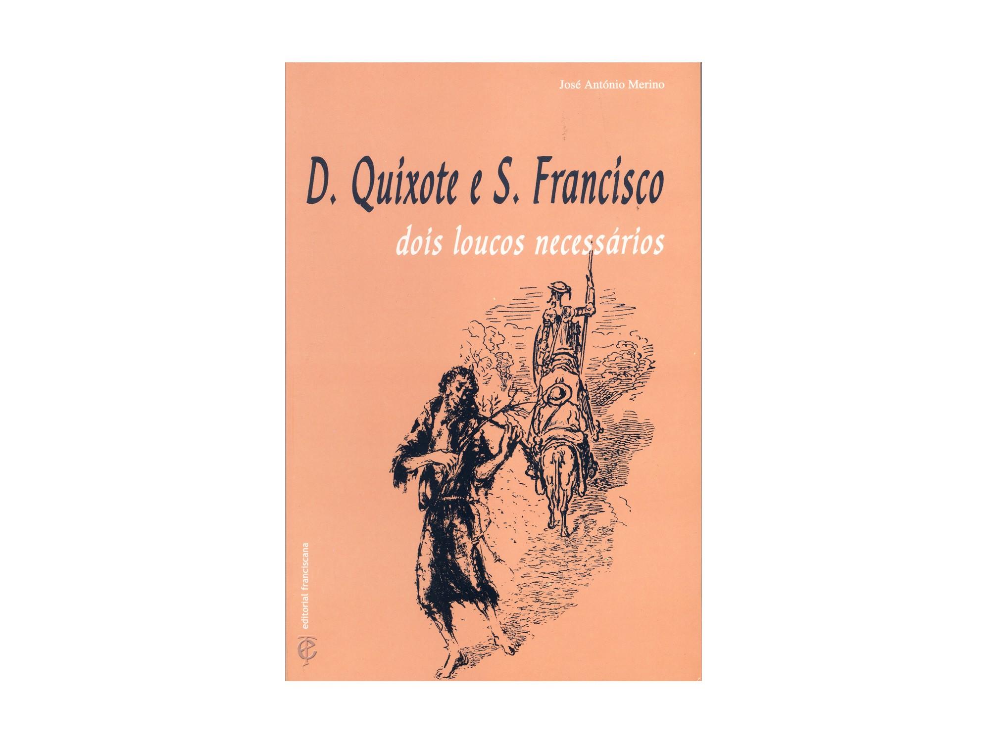 D. Quixote e São Francisco, Dois Loucos Necessários