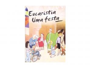 Eucaristia Uma Festa